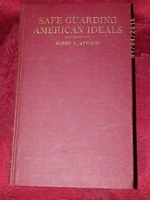 Safeguarding American Idealsby Harry F Atwood 1921 1st ed. Pub: Laird & Lee Inc