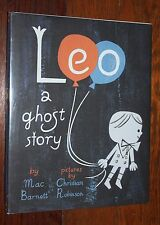 Leo : A Ghost Story by Mac Barnett (2015, Hardcover)  Signed by auth. & illus.
