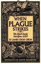 When Plague Strikes: The Black Death, Smallpox, AIDS, Giblin, James Cross, 00644