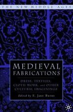 NEW Medieval Fabrications: Dress, Textiles, Clothwork, and Other.. 9781403961860
