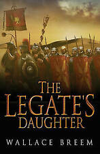 The Legate's Daughter: A Novel, By Breem, Wallace,in Used but Acceptable conditi