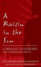 A Raisin in the Sun : The Unfilmed Original Screenplay by Lorraine Hansberry...