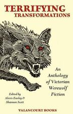 Terrifying Transformations : An Anthology of Victorian Werewolf Fiction,...