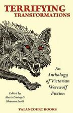 Terrifying Transformations: An Anthology of Victorian Werewolf Fiction,
