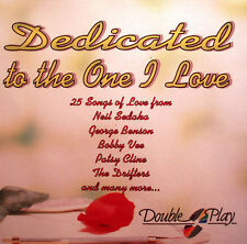 DEDICATED TO THE ONE I LOVE - CD: 25 TRACKS / NEIL SEDAKA, GEORGE BENSON ETC