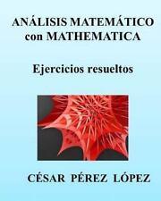 ANALISIS MATEMATICO con MATHEMATICA. Ejercicios Resueltos by Cesar Lopez...