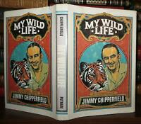 Chipperfield, Jimmy MY WILD LIFE  1st Edition 1st Printing
