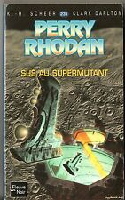 PERRY RHODAN n°235 ¤ SUS AU SUPERMUTANT ¤ EO 2007 fleuve noir