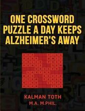 One Crossword Puzzle a Day Keeps Alzheimer's Away: By Toth M.A. M.PHIL., Kalm...