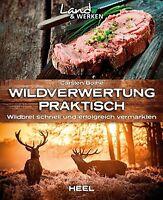 Wildverwertung praktisch Wildbret Wild verarbeiten zubereiten Vorschriften Buch