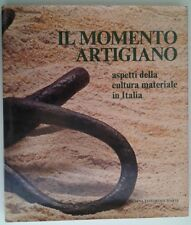 Il momento artigiano. Aspetti della cultura materiale in Italia - V. Fagone