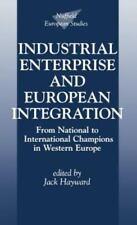 Nuffield European Studies: Industrial Enterprise and European Integration :...