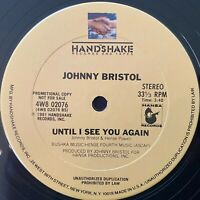 "Promo ~ JOHNNY BRISTOL Love No Longer Has A Hold On Me HANDSHAKE Modern Soul 12"""