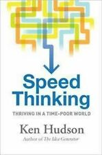 SPEED THINKING - Thriving in a Time-poor World by Ken Hudson (Paperback 2010)