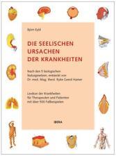 Die seelischen Ursachen der Krankheiten von Björn Eybl (2011, Gebundene Ausgabe)