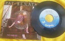 Pat Benatar – Fire And Ice / Hard To Believe ~ (VG+)
