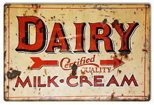 "Reproduction Aged Dairy Certified Quality Milk Cream Sign 12""x18"""