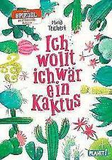 Ich wollt, ich wär ein Kaktus von Mina Teichert (2018, Gebundene Ausgabe)