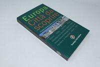 EUROPA CITTA' DA SCOPRIRE TOURING CLUB ITALIANO   [Z09-013]