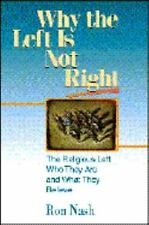Why the Left Is Not Right: The Religious Left : Who They Are and What-ExLibrary