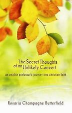 The Secret Thoughts of an unlikely Convert by Rosaria Paperback BRAND NEW
