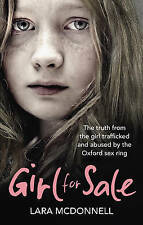 """""""VERY GOOD"""" McDonnell, Lara, Girl for Sale: The Truth from the Girl Trafficked a"""