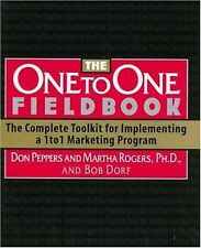 The One to One Fieldbook by Don Peppers, Martha Rogers and Bob Dorf (1999)
