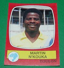 N°304 MARTIN N'KOUKA SPORTING CLUB TOULON PANINI FOOTBALL 87 1986-1987