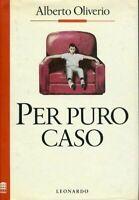 Per puro caso - Alberto Oliverio - 1 EDIZIONE LEONARDO, 1990
