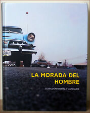 La morada del hombre - Catalog of Photographs of Martin Z. Margulies collection
