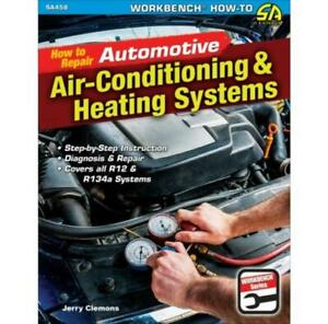 Manual How to Repair Automotive Air Conditioning &Heating Systems HVAC Test R-12