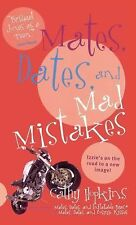 Mates, Dates, and Mad Mistakes (Mates, Dates (Paperback)) by Cathy Hopkins.