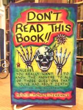 Don't Read This Book!! by Heidi R. Monroe-Terrance, 1997 Scarce book about Death