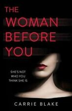 The Woman Before You by Carrie Blake 9780008279479 | Brand New