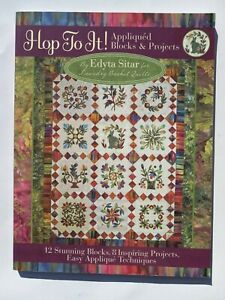 Hop to It Book Appliqued Blocks and Projects by Edyta Sitar 2009 Trade Paperback