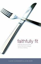 Faithfully Fit: A 40-Day Devotional Plan to End the Yo-