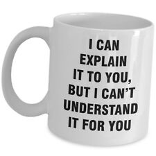 Funny Computer Programmer Coffee Mug Gift Tea Cup - I Cant Understand It For You