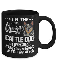 Crazy Australian Cattle Dog - Blue Heeler Coffee Mug, Cup