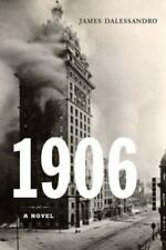 1906 : A Novel by James Dalessandro (2004, Hardcover)