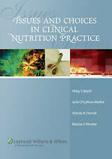 Issues and Choices in Clinical Nutrition Practice by