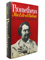 Andre Maurois PROMETHEUS: THE LIFE OF BALZAC  1st Edition 1st Printing