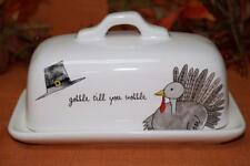 "RAE DUNN BY MAGENTA ""GOBBLE TILL YOU WOBBLE"" COVERED BUTTER DISH - NEW"