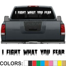 I Fight What You Fear Flame Windshield Decal Sticker Police Truck Diesel Fireman
