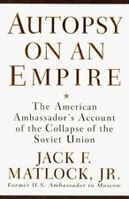 Autopsy on an Empire : Collapse of the Soviet Union by J.F. Matlock (1995 Hard)