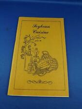 SOYBEAN CUISINE RECIPE COOK BOOKLET 1980 SOUPS MAIN COURSES SALADS DRESSINGS