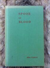Spoor Of Blood, Alan Cattrick, 1959, 1st Ed.
