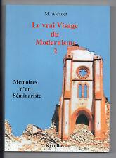 Le Vrai Visage du Modernisme - Mémoires d'un Séminariste - M.Alcader