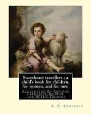 Sweetheart Travellers : a Child's Book for Children, for Women, and for Men :...