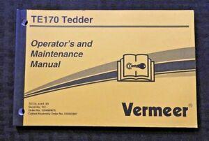 GENUINE VERMEER TE170 170 TEDDER OPERATOR'S & MAINTENANCE MANUAL NICE