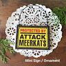 DECO Mini Fun Sign PROTECTED BY ATTACK Meerkats Wood Ornament Meerkat Meercat